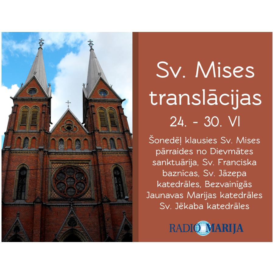 Sv. Mises pārraižu kalendārs (24. VI – 30. VI)