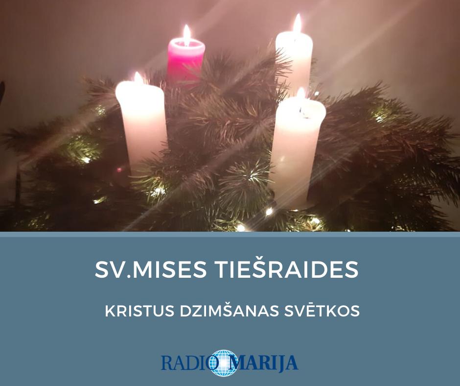 Sv.Mises tiešraides Kristus dzimšanas svētkos